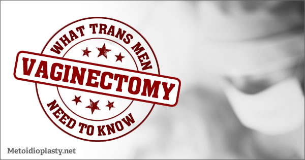FTM Vaginectomy: What Trans Men Need to Know